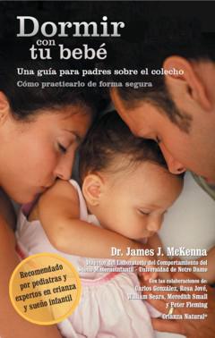 Dormir con tu bebé. Una guía para padres sobre el colecho, de James McKenna